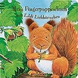 Mein Fingerpuppenbuch mit Eddi Eichhörnchen (Fingerpuppenbücher)