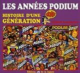 Les années Podium : Histoire d'une génération
