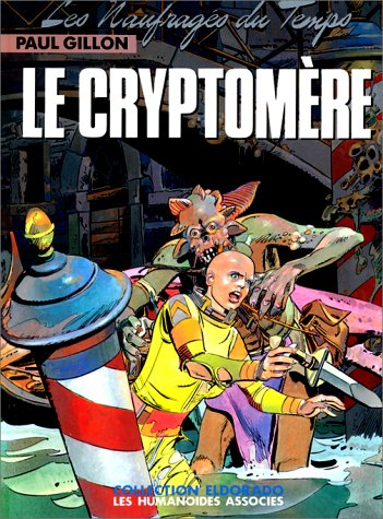 Les Naufragés du Temps, tome 10 : Le Cryptomère