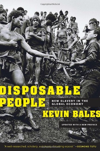 Disposable People: New Slavery in the Global Economy, Updated with a New Preface
