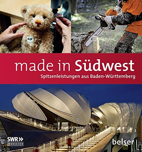 made in Südwest: Spitzenleistungen aus Baden-Württemberg
