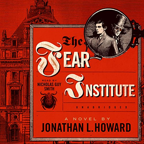 The Fear Institute (Johannes Cabal Novels)