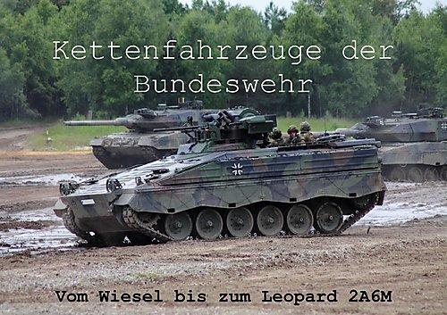Kettenfahrzeuge der Bundeswehr (Posterbuch DIN A4 quer): 12 Bilder von Kettenfahrzeugen der Bundeswehr (Posterbuch, 14 Seiten) (CALVENDO Technologie) ... [Dec 12, 2013] Neumann, Tobias-Maverick