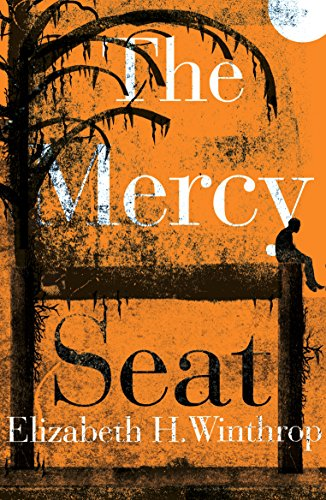 The Mercy Seat por Elizabeth H. Winthrop
