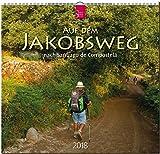 AUF DEM JAKOBSWEG nach Santiago de Compostela: Original Stürtz-Kalender 2018 - Mittelformat-Kalender 33 x 31 cm