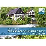 Mit dem Fahrrad entlang der schönsten Flüsse im Rheinland. 12 Radtouren an Rhein, Ahr, Sieg, Erft und Wupper