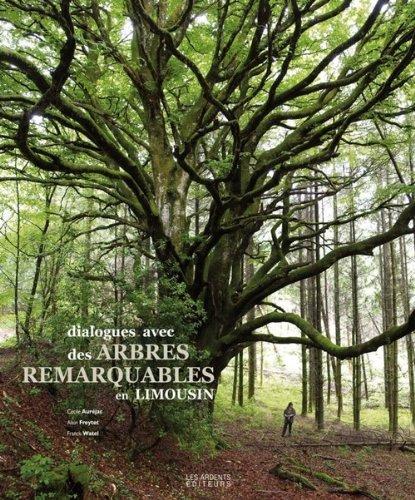 Dialogues avec des arbres remarquables en Limousin par Cécile Auréjac