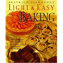 Beatrice Ojakangas' Light & Easy Baking: More Than 200 Low-Fat and Delicious Recipes for Cookies, Pies, Desserts, and Breads