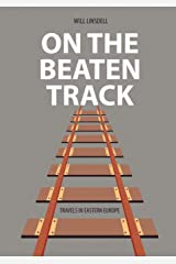 On The Beaten Track: Travels In Eastern Europe Paperback