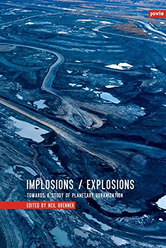Implosions /Explosions: Towards a Study of Planetary Urbanization