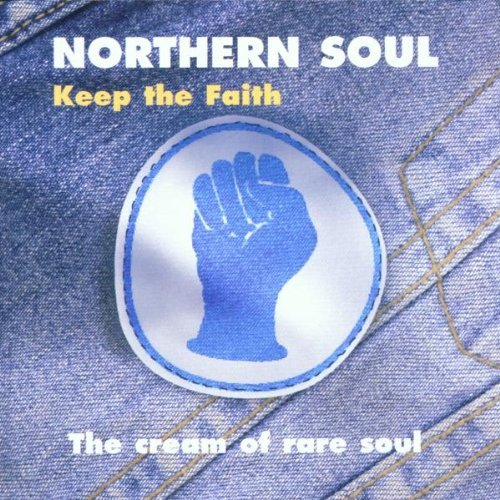 Northern Soul: Keep the Faith - The Cream of Rare Soul by Various Artists (2002-05-07)