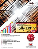 Official Guide to Financial Accounting Using: Tally. ERP9 with GST (2nd edition) (Old Edition)