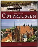 Faszinierendes OSTPREUSSEN - Ein Bildband mit über 110 Bildern - FLECHSIG Verlag (Faszination)