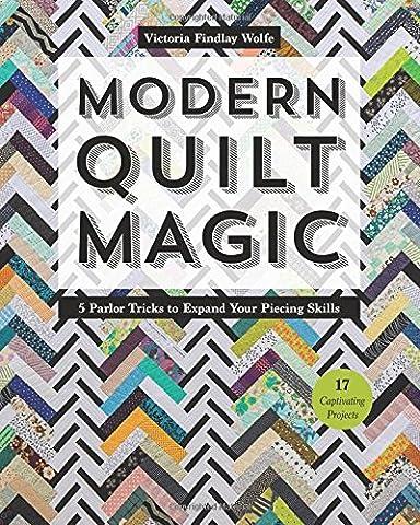 Magic Tricks - Modern Quilt Magic: 5 Parlor Tricks to