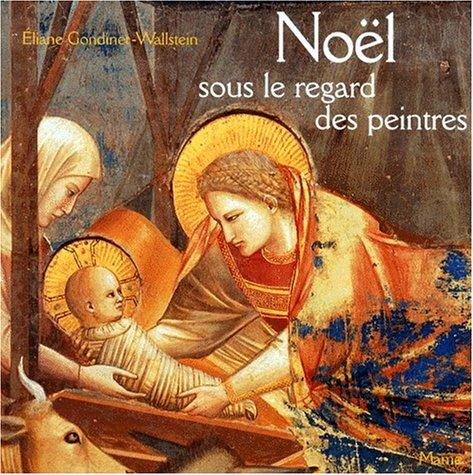 Noël sous le regard des peintres par Eliane Gondinet-Wallstein