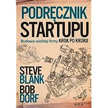 Podrecznik startupu: Budowa wielkiej firmy krok po kroku