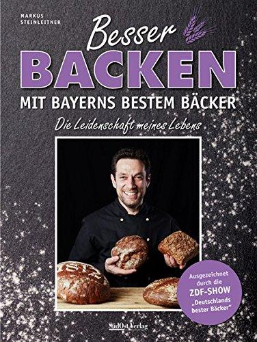 Besser backen mit Bayerns bestem Bäcker: Die Leidenschaft meines Lebens Bäcker-brot