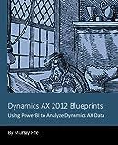 Dynamics AX 2012 Blueprints: Using PowerBI to Analyze Dynamics AX Data