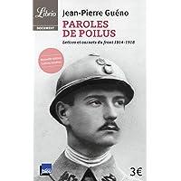 Paroles de poilus: Lettres et carnets du front (1914-1918)