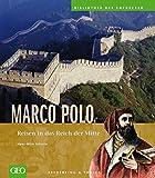 Marco Polo: Reisen in das Reich der Mitte (Bibliothek der Entdecker) - Hans-Wilm Schütte
