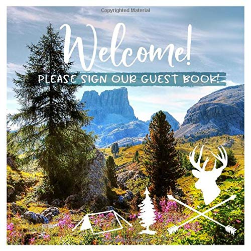 Welcome: Mountain Guestbook For Vacation House, Guesthouse Lodge Visitors, Rental Cabin B&B Holiday Hotel- Lined Square Pages To Write In, Sign In - Landscape Guest Home Book -