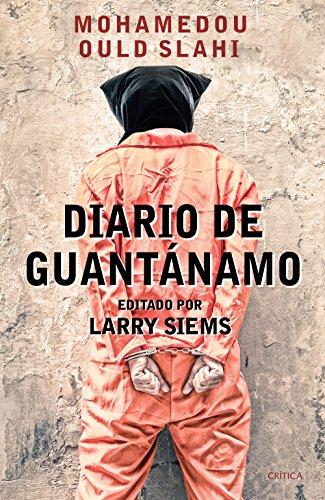 Diario de Guantánamo por Mohamedou Oud Slahi