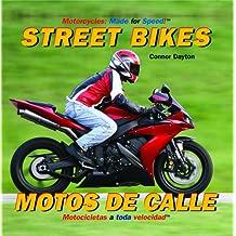 Street Bikes/ Motos de calle (Motorcycles: Made for Speed / Motocicletas a Toda Velocidad)
