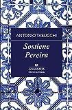 Sostiene Pereira / Pereira Maintains: una declaracion