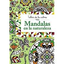 Taller De La Calma. Mandalas En La Naturaleza (Castellano - A Partir De 6 Años - Libros Didácticos - Taller De La Calma)