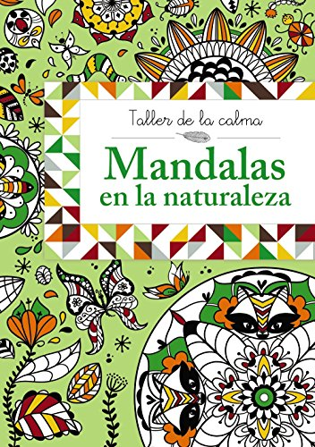 Taller de la calma. Mandalas en la naturaleza (Castellano - A Partir De 6 Años - Libros Didácticos - Taller De La Calma) por Varios Autores