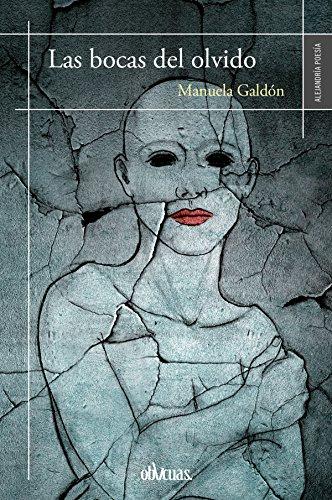 Las bocas del olvido por Manuela Galdón