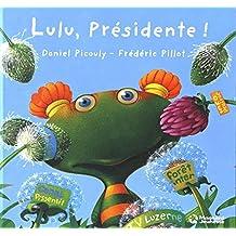 Lulu Vroumette : Lulu présidente