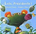 Lulu Vroumette - Lulu présidente de Frédéric Pillot