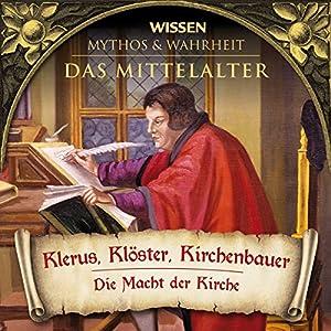 Klerus, Klöster, Kirchenbauer (Das Mittelalter)