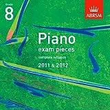 Piano Exam Pieces 2011 & 2012 CD, Grade 8 (ABRSM Exam Pieces)