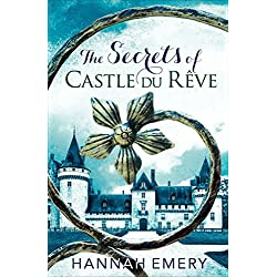 The Secrets of Castle Du Rêve: A thrilling saga of three women's lives tangled together in a web of secrets (English Edition)