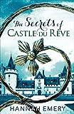 The Secrets of Castle Du Rêve: A thrilling saga of three women's lives tangled...