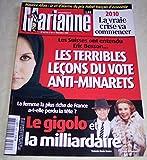 MARIANNE N? 659 du 05-12-2009 LES SUISSES ONT ENTENDU ERIC BESSON / LES TERRIBLES LECONS DU VOTE ANTI-MINARETS - LA FEMME LA PLUS RICHE DE FRANCE A-T-ELLE PERDU LA TETE / LE GIGOLO ET LA MILLIARDAIRE / BANIER ET BETTENCOURT - 2010 / LA VRAIE CRISE VA COMMENCER - MAURICE ALLAIS / LE CRI D'ALARME DU PRIX NOBEL FRANCAIS D'ECONOMI