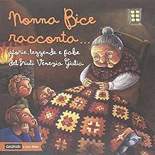 Nonna Bice racconta... storie e leggende del Friuli Venezia Giulia