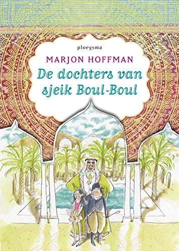 De dochters van sjeik Boul-Boul (Ploegsma kinder- & jeugdboeken) por Marjon Hoffman