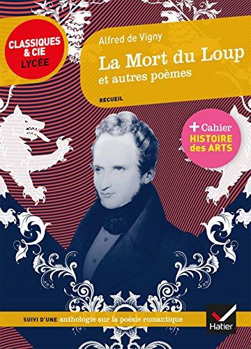 La Mort du Loup et autres poèmes: suivi d'une anthologie sur la poésie romantique par Alfred de Vigny