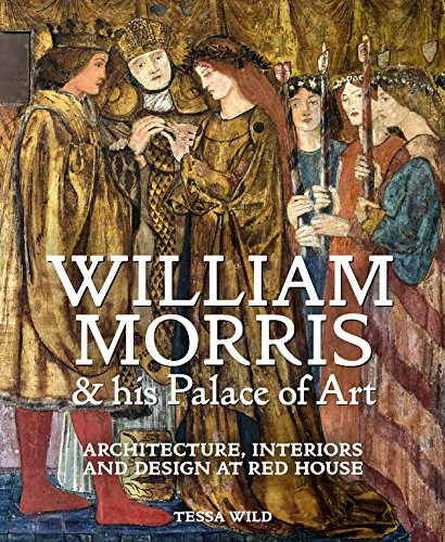 william-morris-and-his-palace-of-art-architecture-interiors-and-design-at-red-house