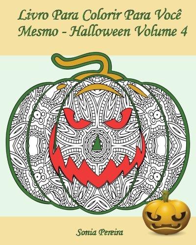 ara Você Mesmo - Halloween - Volume 4: 25 abóboras engraçadas para colorir (Desenho Para Colorir Halloween)