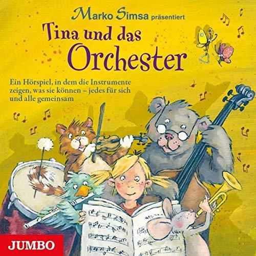 Tina und das Orchester: Ein Hörspiel, in dem die Instrumente zeigen, was sie können - jedes für sich und alle gemeinsam (Des Instrumente Orchesters)