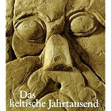 Das keltische Jahrtausend: Katalog-Handbuch