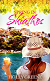 Spring in Skiathos: The Perfect Summer Read (Escape to the Islands Book 1) (English Edition)