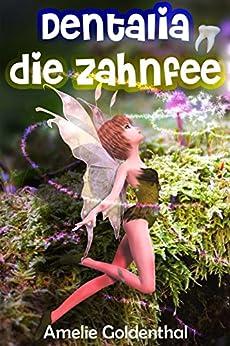 kinderbuch-dentalia-die-zahnfee-das-versprechen-von-kira-karies-und-billie-baktus-vorlesen-und-lesen-lernen-kinder-vorlesegeschichten
