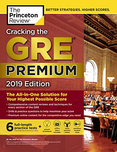 Cracking the GRE Premium Edition with 6 Practice Tests, 2019: The All-in-One Solution for Your Highest Possible Score (Graduate School Test Preparation) (English Edition)