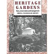 Heritage Gardens: Care, Conservation, Management (Heritage: Care-Preservation-Management)