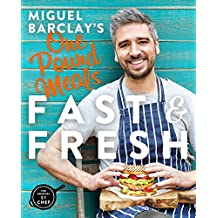Miguel Barclay's FAST & FRESH One Pound Meals (English Edition)